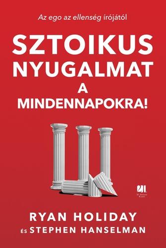 1. kép - A legjobb önfejlesztő könyvek között helyett kapott a Sztoikus nyugalmat a mindennapokra! is